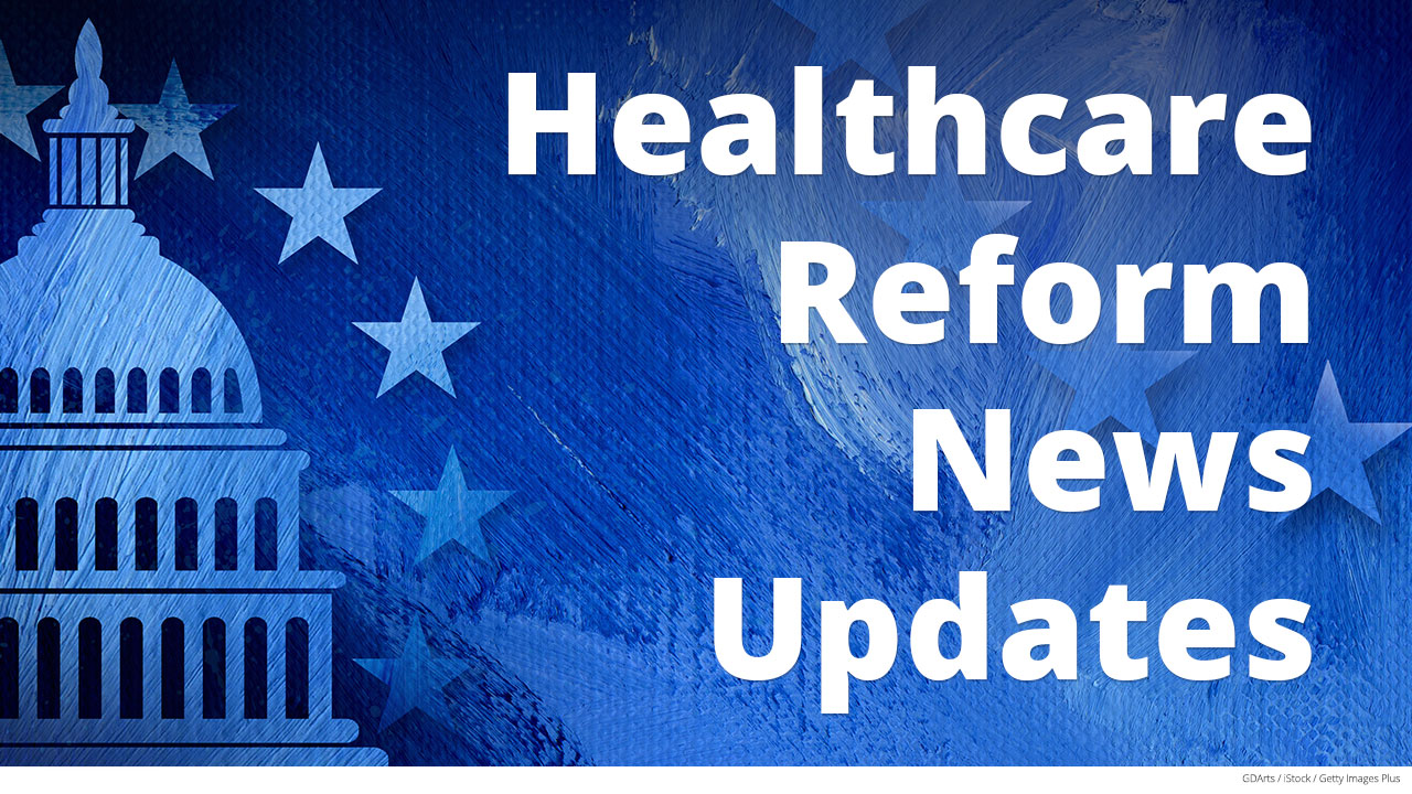 Healthcare Reform News Updates